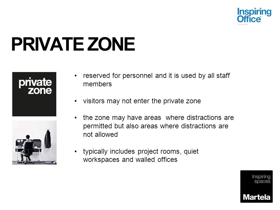 PRIVATE ZONE reserved for personnel and it is used by all staff members visitors may not enter the private zone the zone may have areas where distract