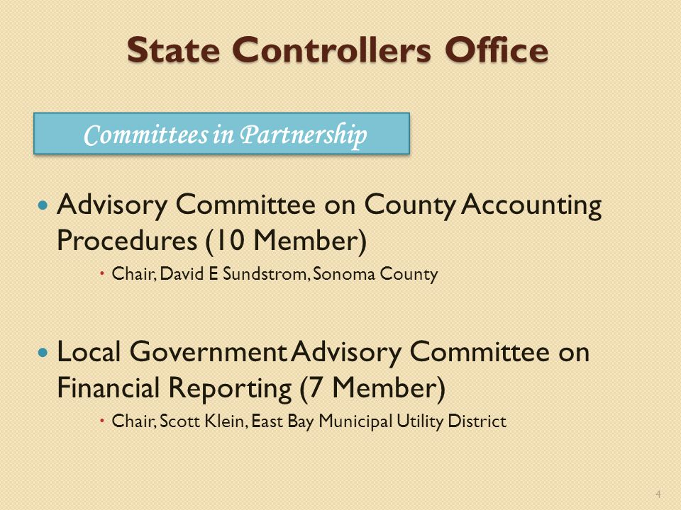 State Association of County Auditors Accounting Standards and Procedures Committee (ASC) Chair, Vicki Crow, Fresno County Policy and Interpretation Sub-Committee (P&I) Chair, Donna Dunk, Sonoma County Legislative Committee (Leg) Chair, Andy Sisk, Placer County Executive Committee SACA President, Mary Jo Walker, Santa Cruz County 5 Committees in Partnership