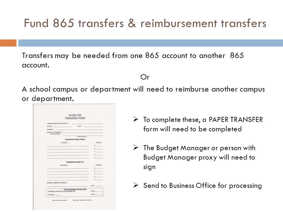 Fund 865 transfers & reimbursement transfers Transfers may be needed from one 865 account to another 865 account.