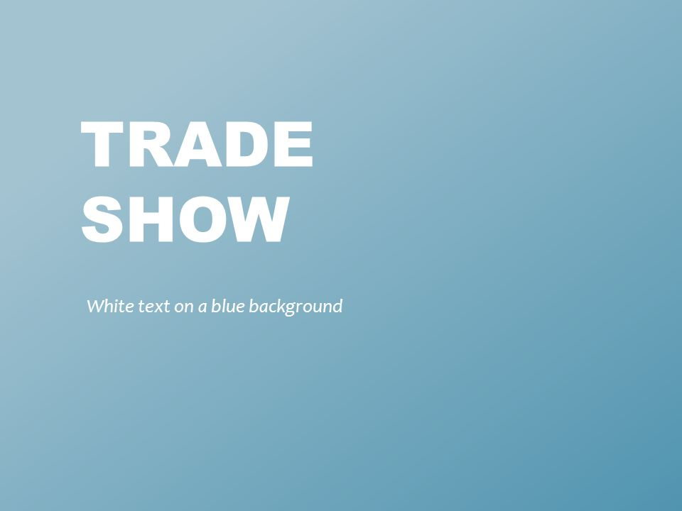 TRADE SHOW White text on a blue background