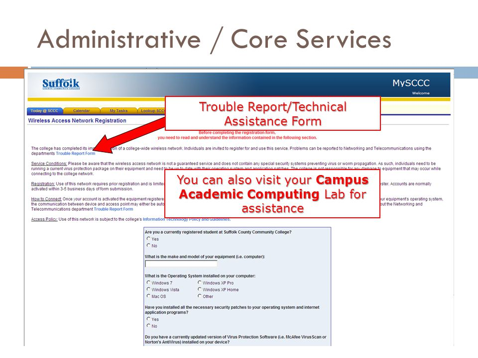 Trouble Report/Technical Assistance Form You can also visit your Campus Academic Computing Lab for assistance