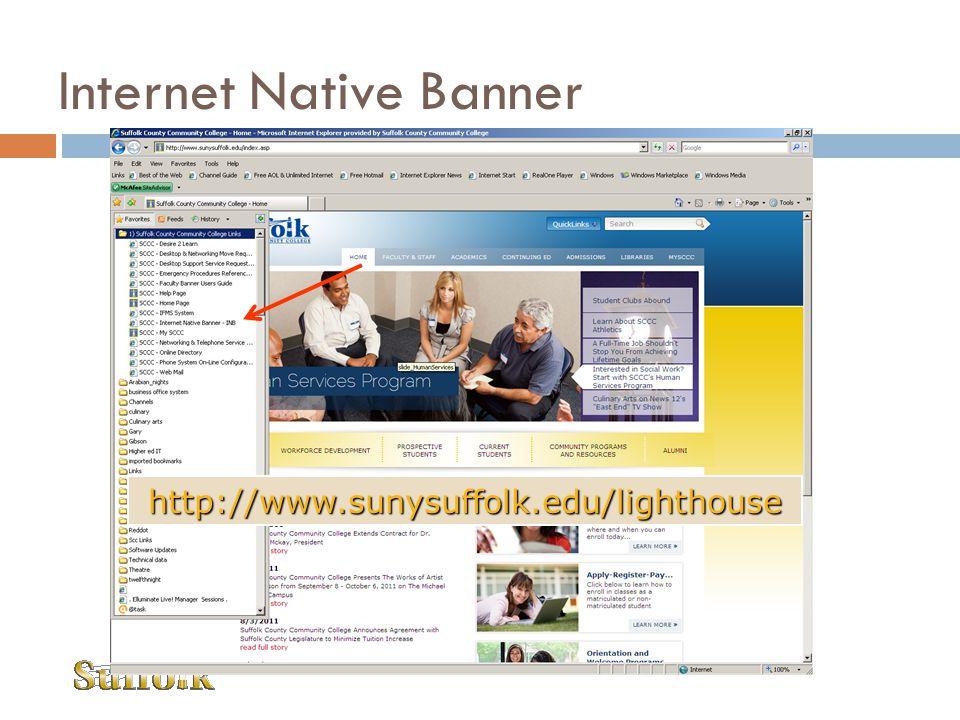 Internet Native Banner http://www.sunysuffolk.edu/lighthouse