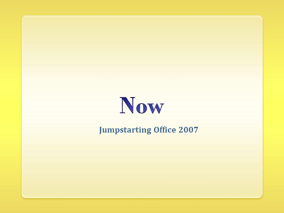 Jumpstarting Office 2007
