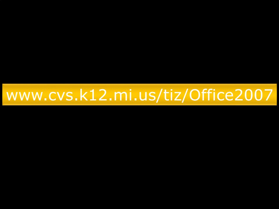 www.cvs.k12.mi.us/tiz/Office2007