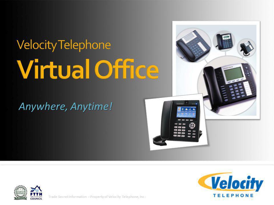 User Dashboard 11 Trade Secret Information - Property of Velocity Telephone, Inc.