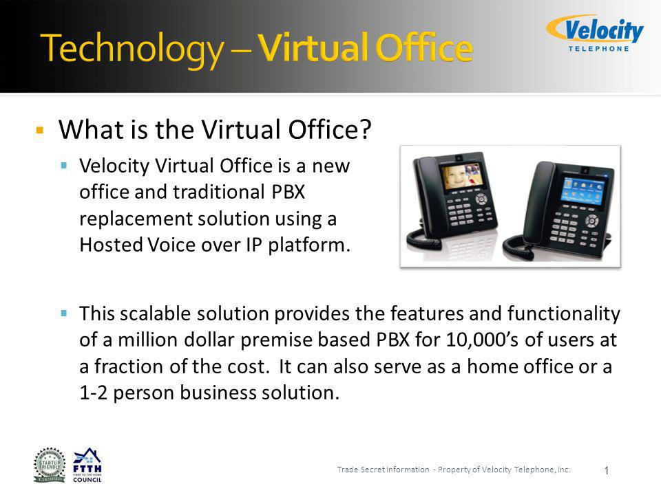 Testimonials 22 The reasons we enjoy the Virtual Office phone system from Velocity is because they have reasonable pricing and are very accommodating to our needs.
