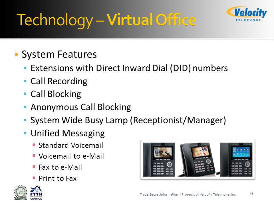 17 Trade Secret Information - Property of Velocity Telephone, Inc.