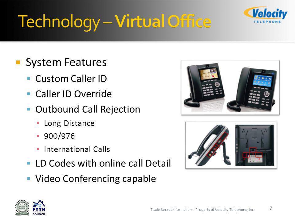18 Trade Secret Information - Property of Velocity Telephone, Inc.