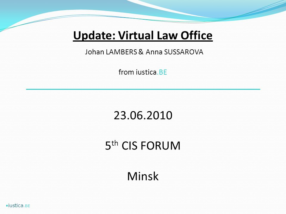 Update: Virtual Law Office Johan LAMBERS & Anna SUSSAROVA from iustica.BE th CIS FORUM Minsk iustica.BE
