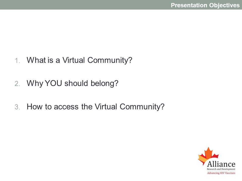 1. What is a Virtual Community. 2. Why YOU should belong.