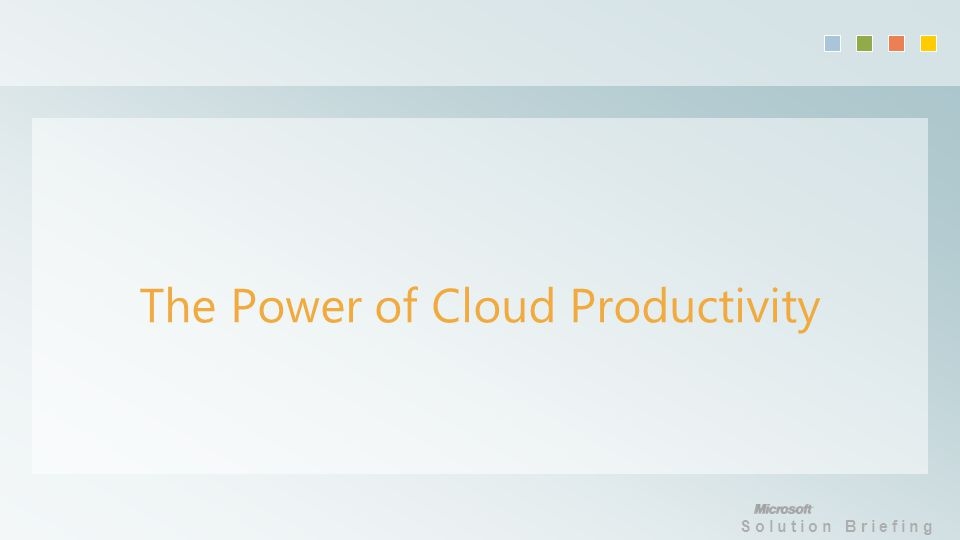 Solution Briefing The Power of Cloud Productivity