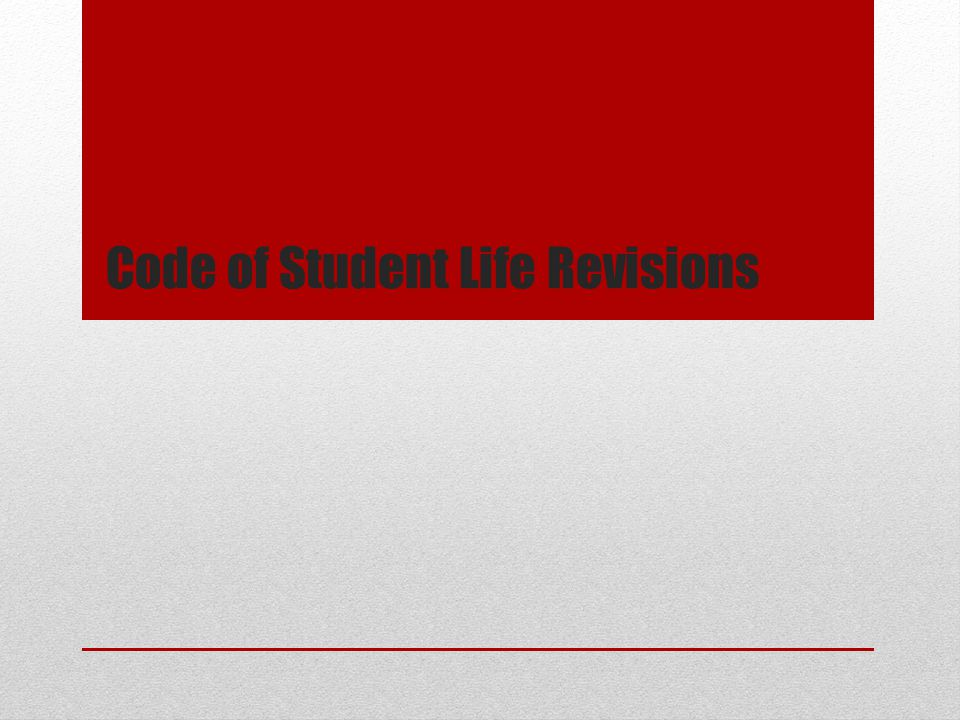 Code of Student Life Revisions