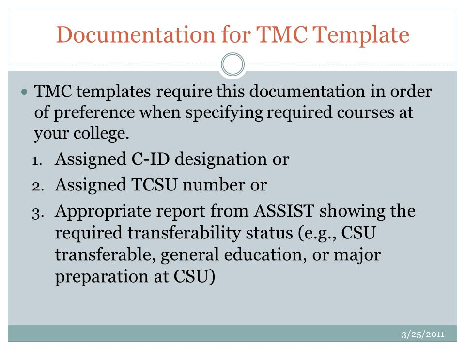 Documentation for TMC Template TMC templates require this documentation in order of preference when specifying required courses at your college.