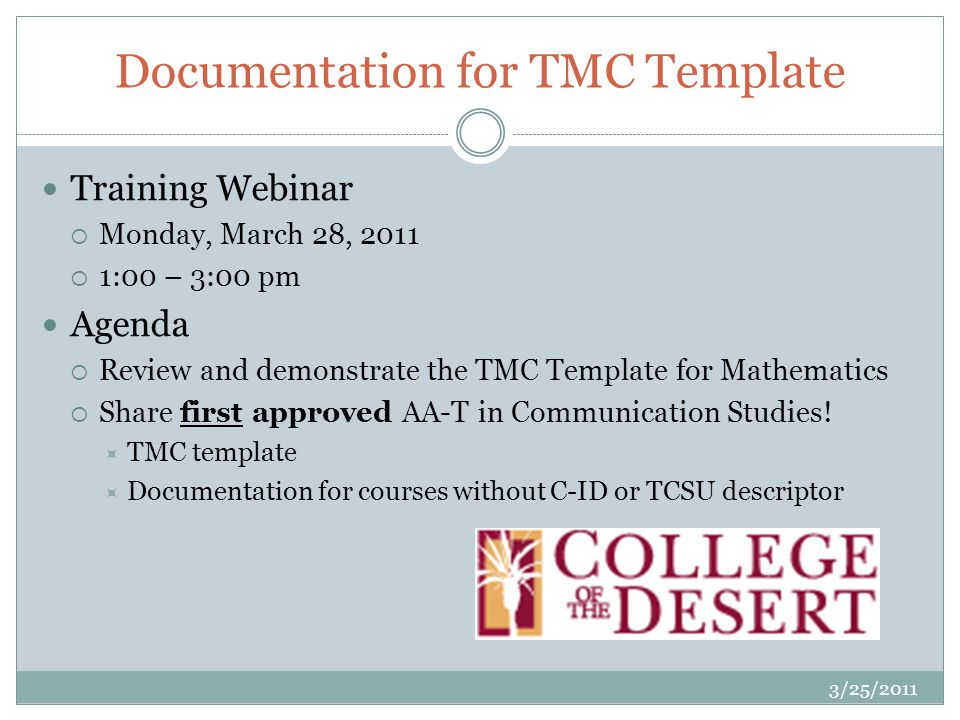 Documentation for TMC Template Training Webinar Monday, March 28, :00 – 3:00 pm Agenda Review and demonstrate the TMC Template for Mathematics Share first approved AA-T in Communication Studies.