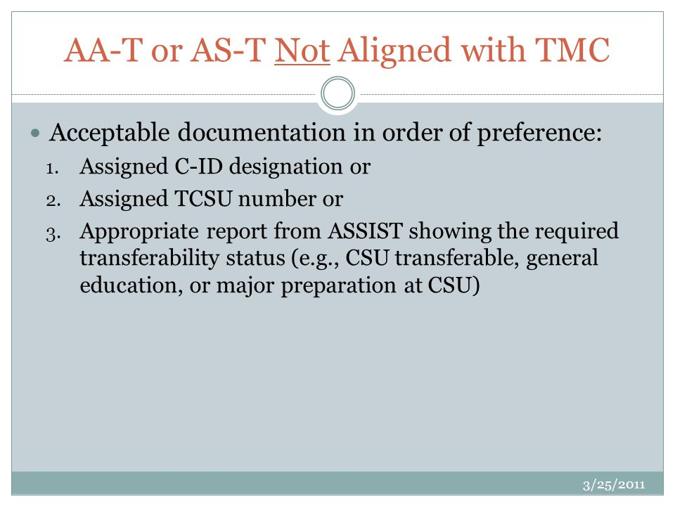 AA-T or AS-T Not Aligned with TMC Acceptable documentation in order of preference: 1.