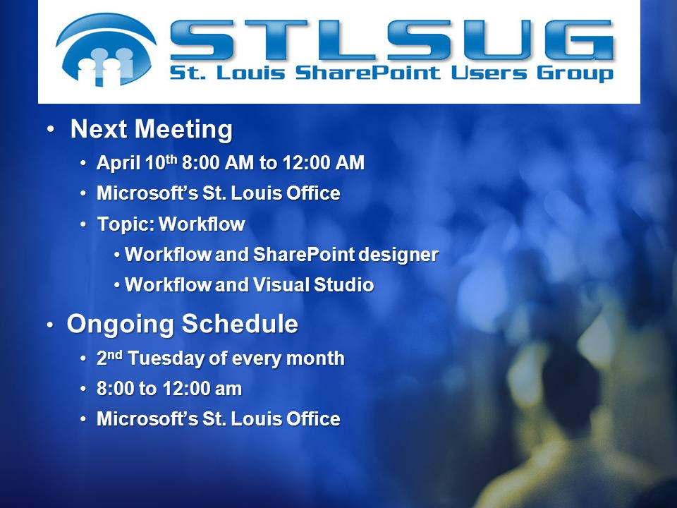 Next Meeting Next Meeting April 10 th 8:00 AM to 12:00 AM April 10 th 8:00 AM to 12:00 AM Microsofts St.