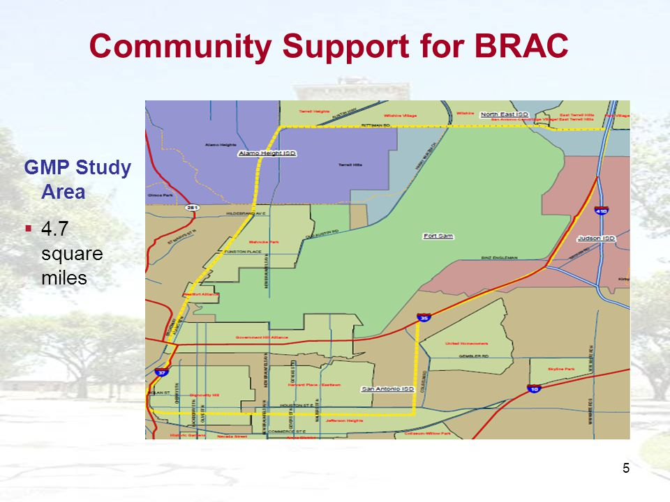5 GMP Study Area 4.7 square miles Community Support for BRAC