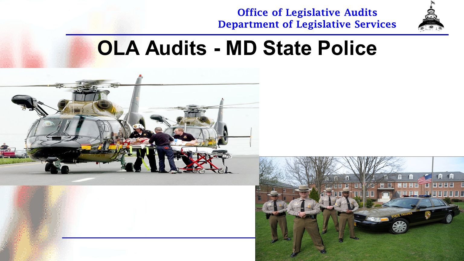 Office of Legislative Audits Department of Legislative Services OLA Audits - MD State Police