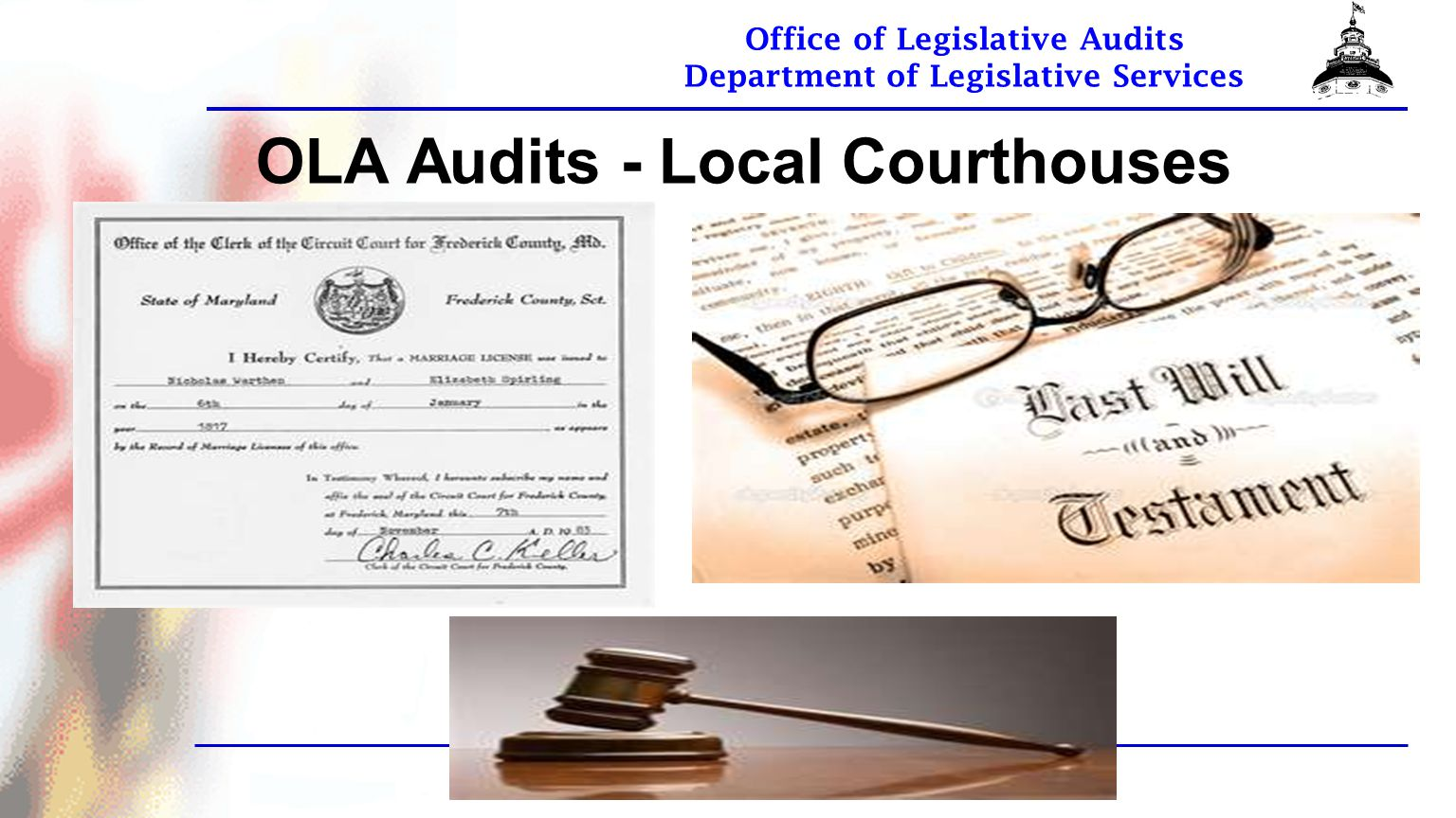 Office of Legislative Audits Department of Legislative Services OLA Audits - Local Courthouses