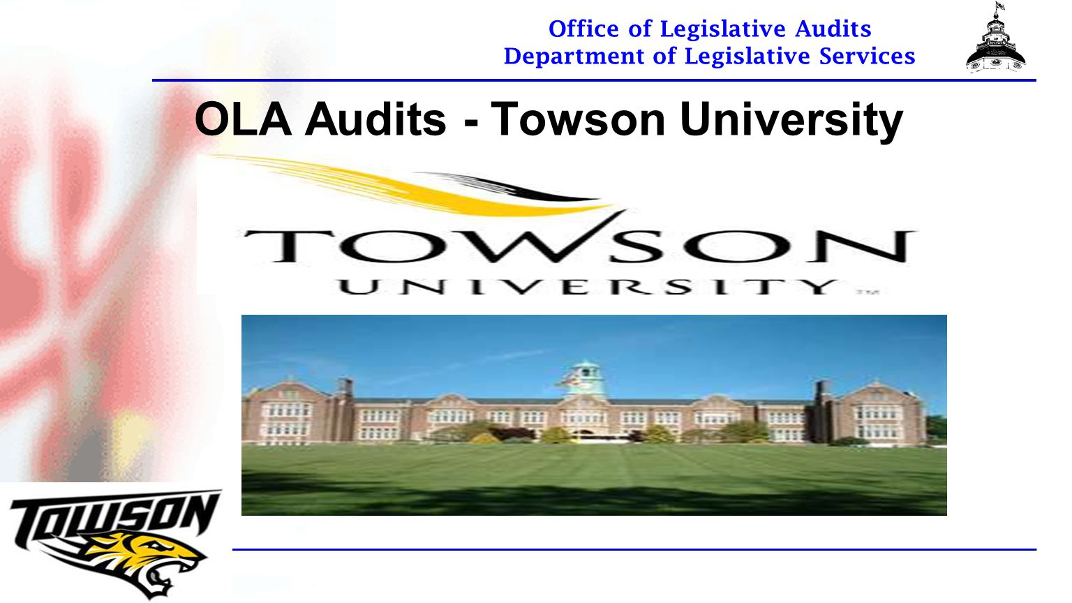 Office of Legislative Audits Department of Legislative Services OLA Audits - Towson University