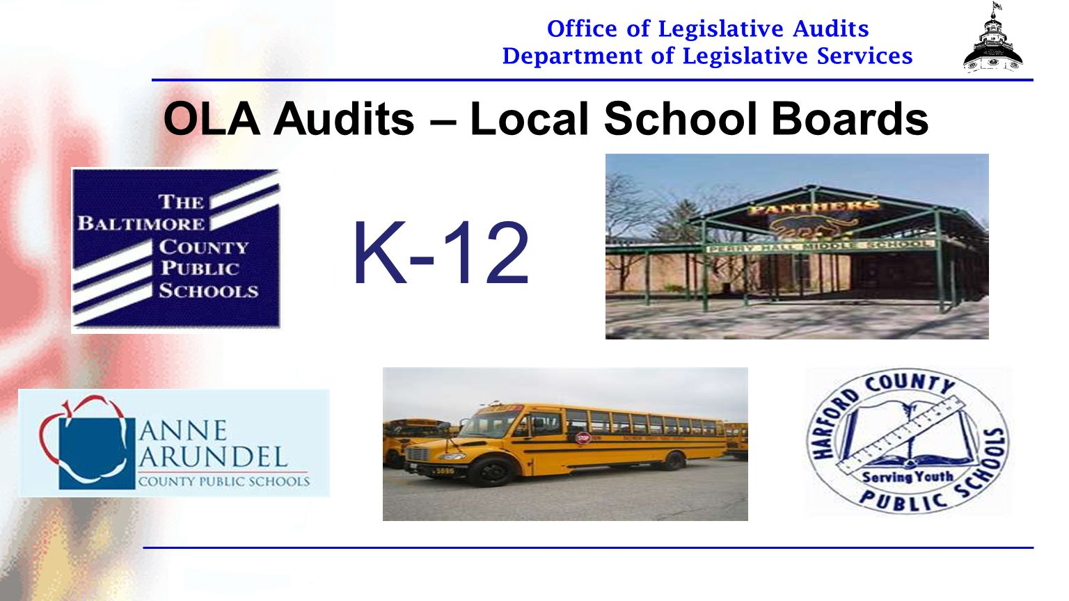 Office of Legislative Audits Department of Legislative Services OLA Audits – Local School Boards K-12