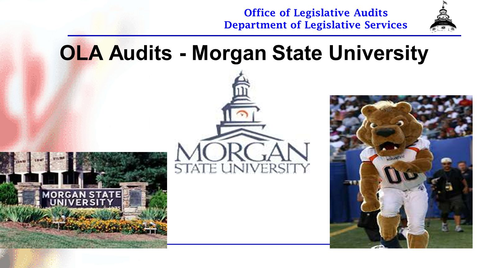Office of Legislative Audits Department of Legislative Services OLA Audits - Morgan State University