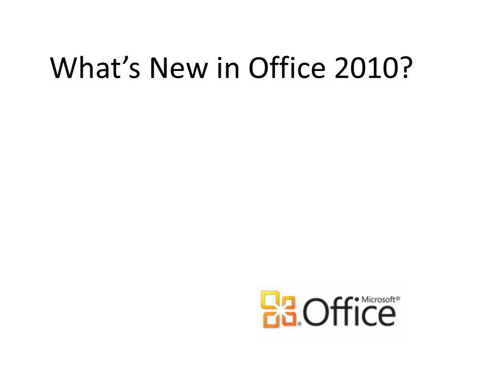 Major Changes in Office 2010 The Office Ribbon, which first made its appearance in Office 2007, now appears in all Office 2010 applications including Outlook.