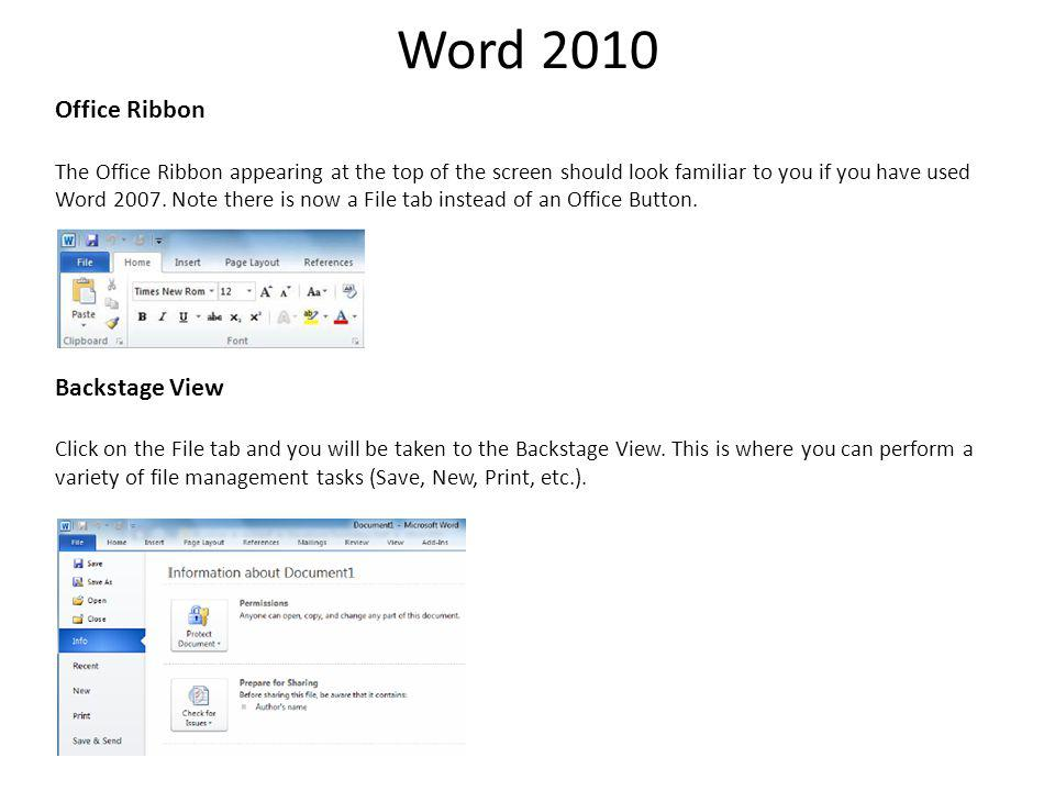 Word 2010 Office Ribbon The Office Ribbon appearing at the top of the screen should look familiar to you if you have used Word 2007.