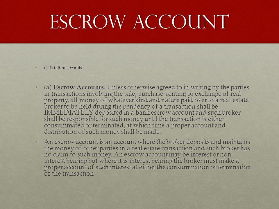 ESCROW ACCOUNT (10) Client Funds :(10) Client Funds : (a) Escrow Accounts.