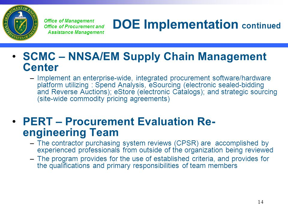 Office of Management Office of Procurement and Assistance Management SCMC – NNSA/EM Supply Chain Management Center –Implement an enterprise-wide, inte