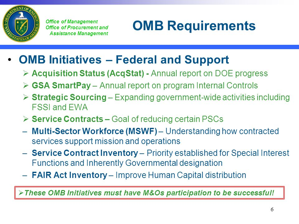 Office of Management Office of Procurement and Assistance Management OMB Requirements OMB Initiatives – Federal and Support Acquisition Status (AcqSta