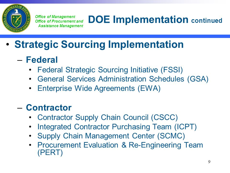 Office of Management Office of Procurement and Assistance Management DOE Implementation continued Strategic Sourcing Implementation –Federal Federal S