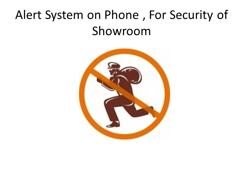 Alert System on Phone, For Security of Showroom
