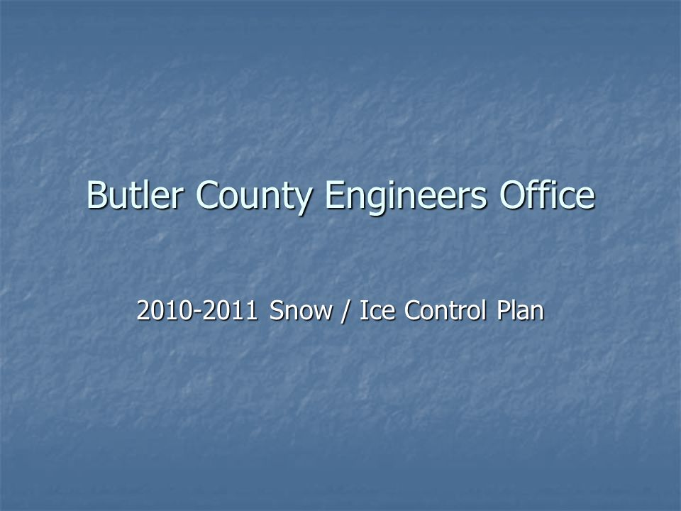 Butler County Engineers Office 2010-2011 Snow / Ice Control Plan