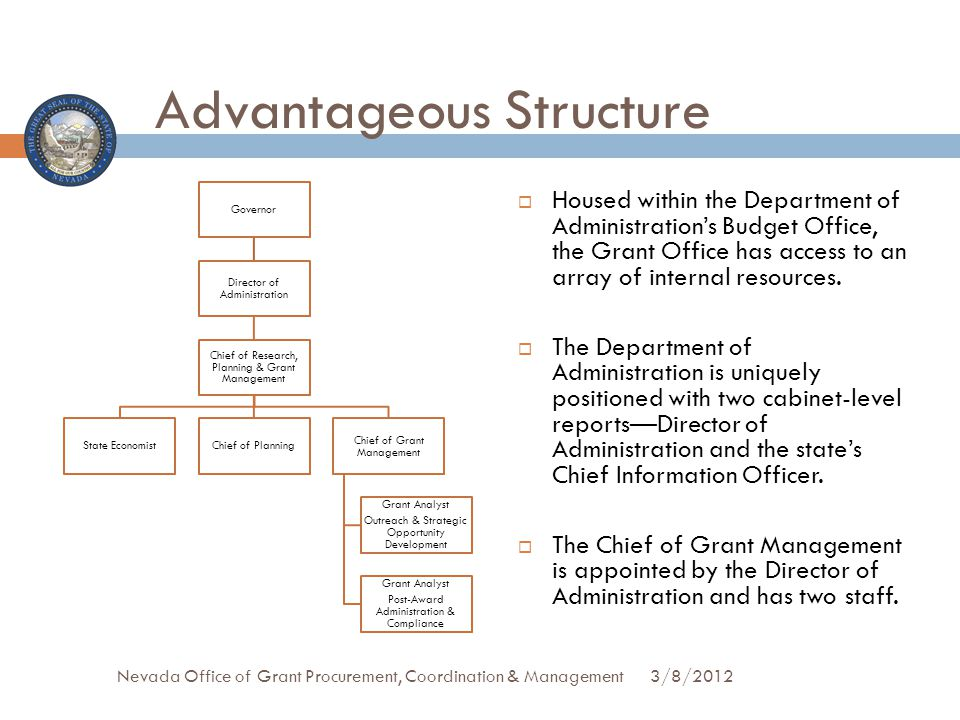 Advantageous Structure Housed within the Department of Administrations Budget Office, the Grant Office has access to an array of internal resources.