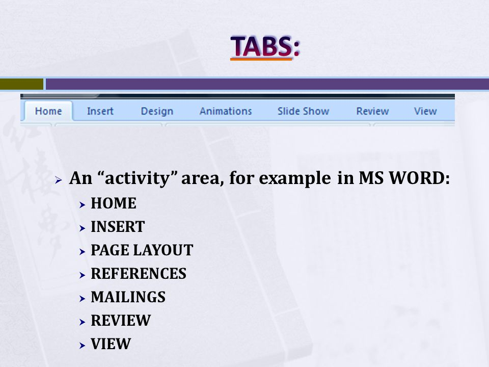 An activity area, for example in MS WORD: HOME INSERT PAGE LAYOUT REFERENCES MAILINGS REVIEW VIEW