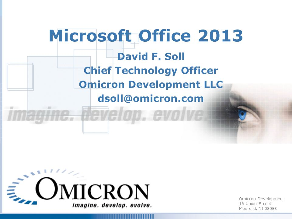 Omicron Development 16 Union Street Medford, NJ 08055 Microsoft Office 2013 David F.