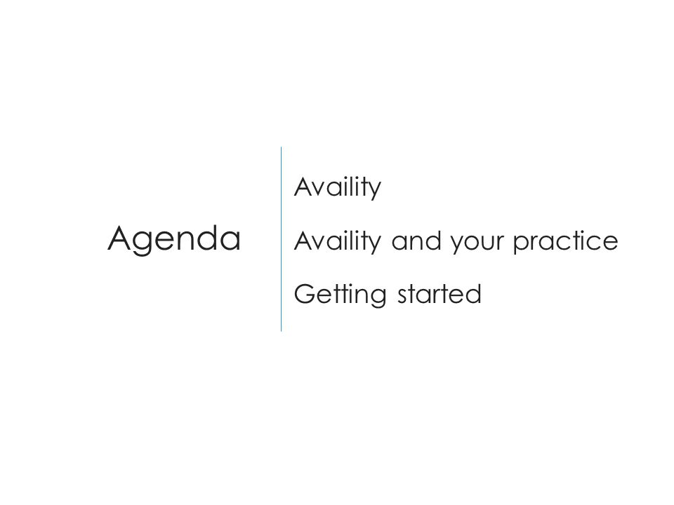 Agenda Availity Availity and your practice Getting started