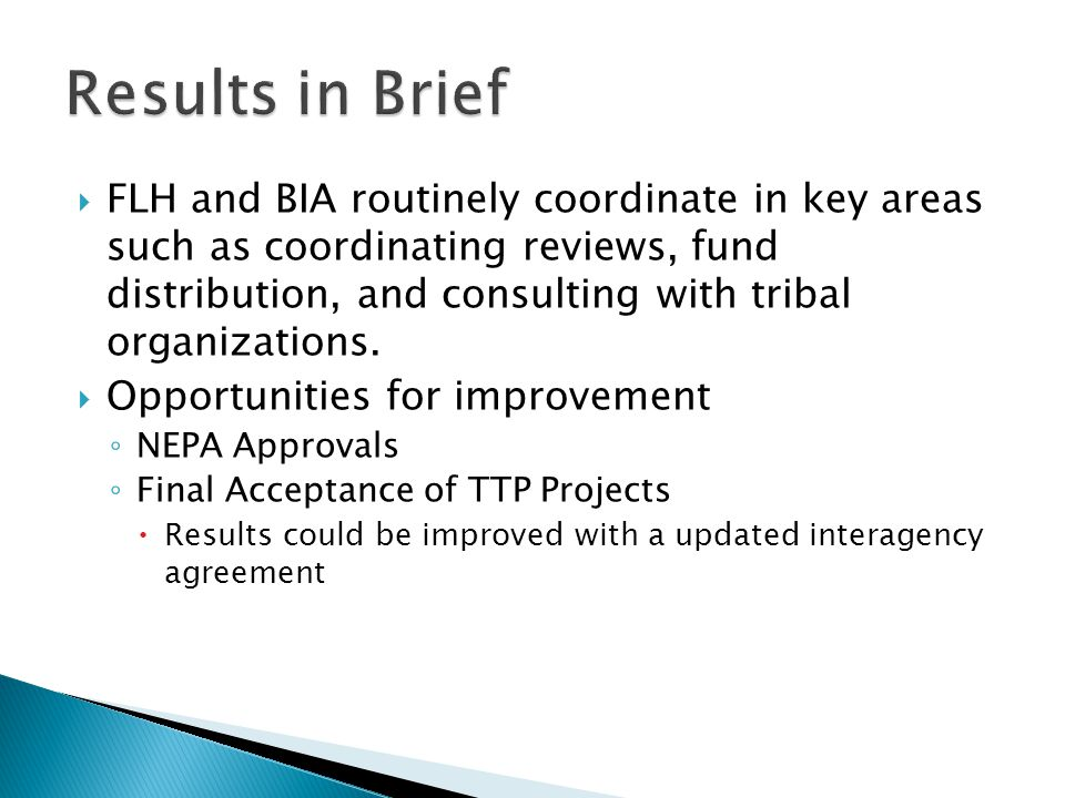FLH and BIA routinely coordinate in key areas such as coordinating reviews, fund distribution, and consulting with tribal organizations.