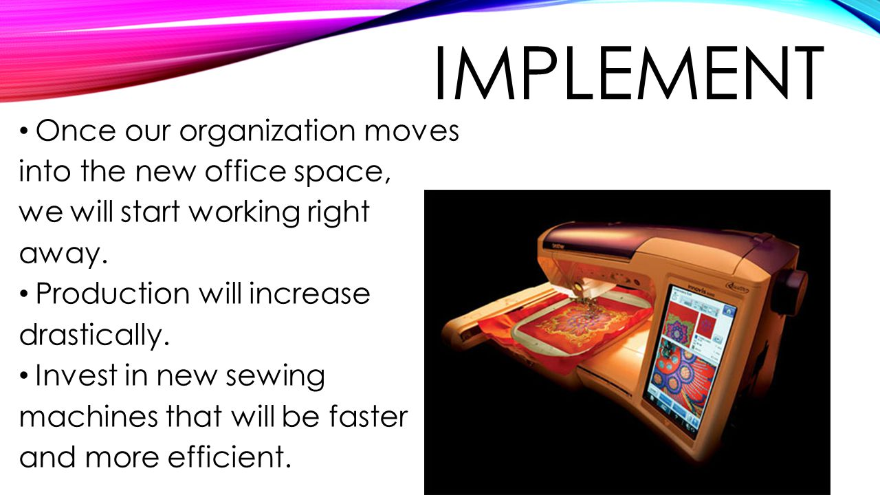 IMPLEMENT Once our organization moves into the new office space, we will start working right away.