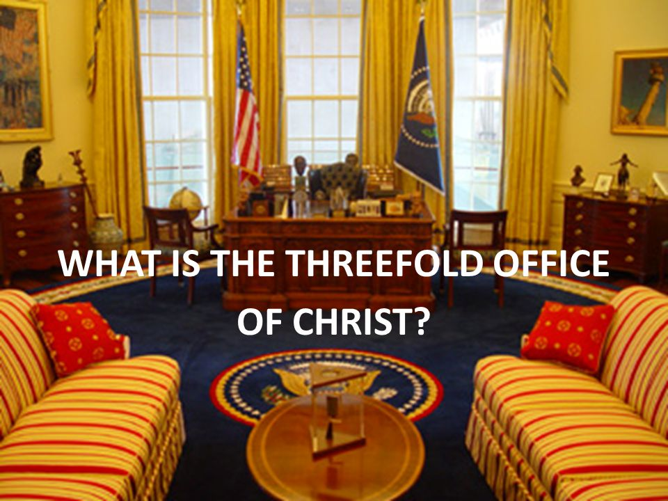 WHAT IS THE THREEFOLD OFFICE OF CHRIST?