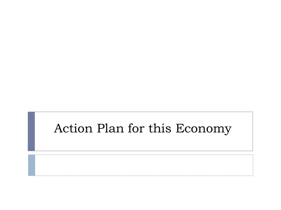 Action Plan for this Economy