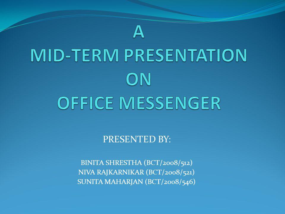 PRESENTED BY: BINITA SHRESTHA (BCT/2008/512) NIVA RAJKARNIKAR (BCT/2008/521) SUNITA MAHARJAN (BCT/2008/546)