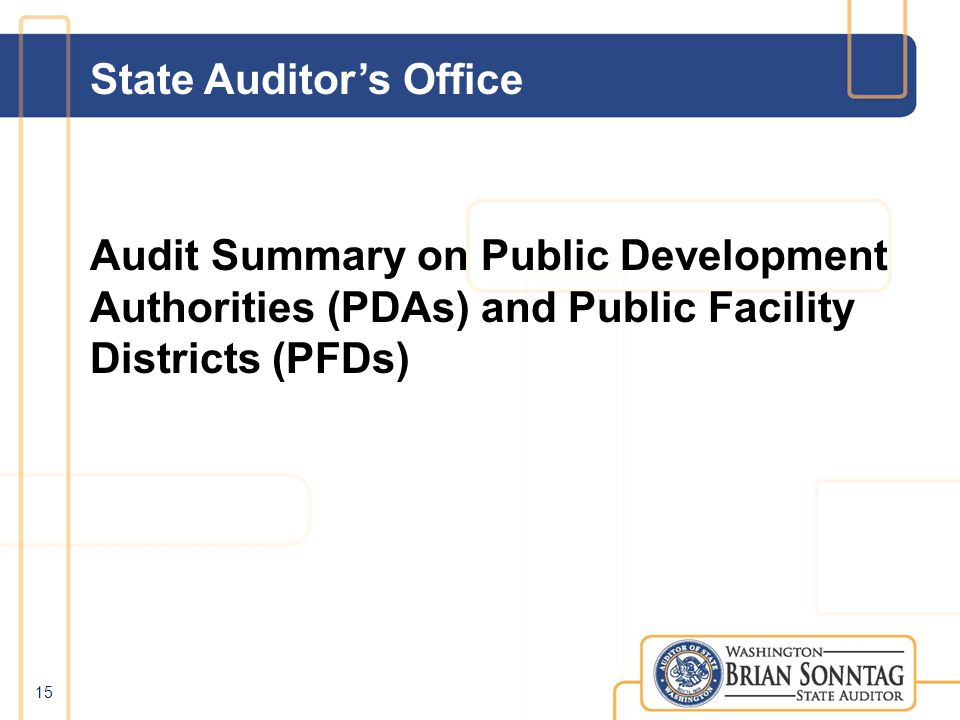 State Auditors Office Audit Summary on Public Development Authorities (PDAs) and Public Facility Districts (PFDs) 15