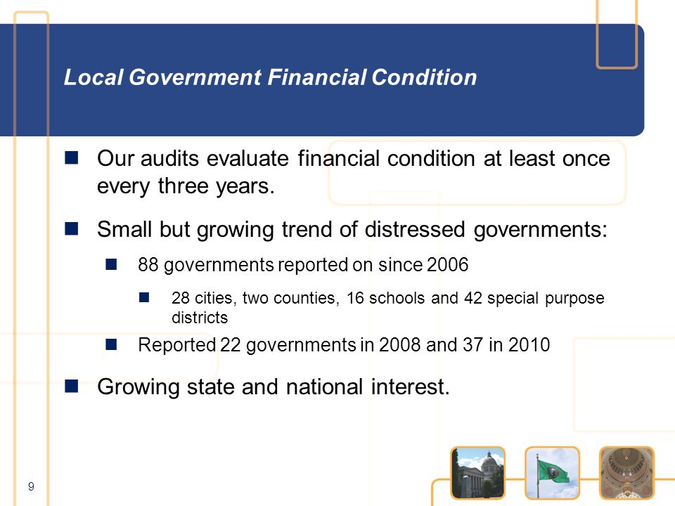 Local Government Financial Condition Our audits evaluate financial condition at least once every three years.