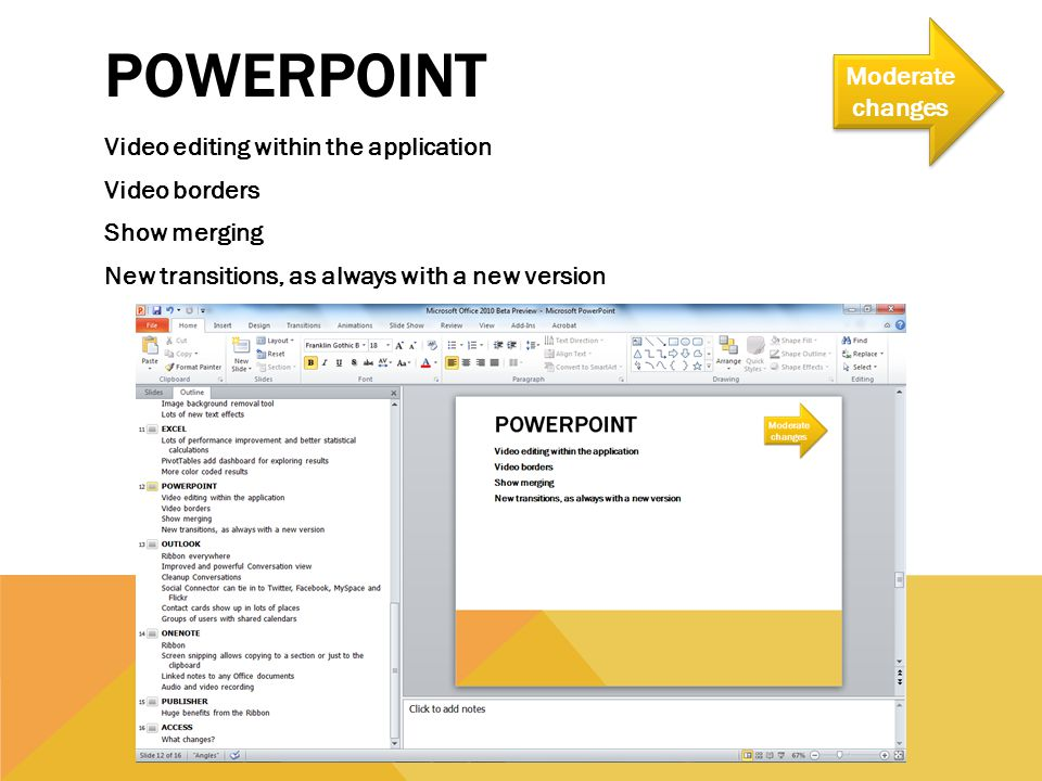 POWERPOINT Video editing within the application Video borders Show merging New transitions, as always with a new version Moderate changes