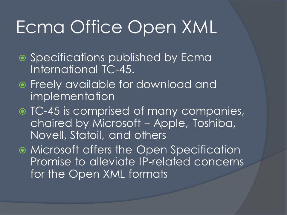 Ecma Office Open XML Specifications published by Ecma International TC-45.
