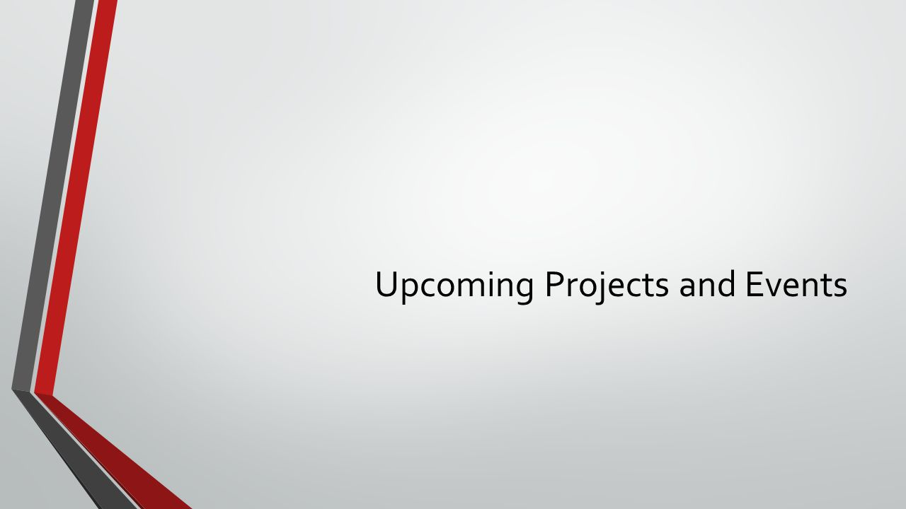 Upcoming Projects and Events