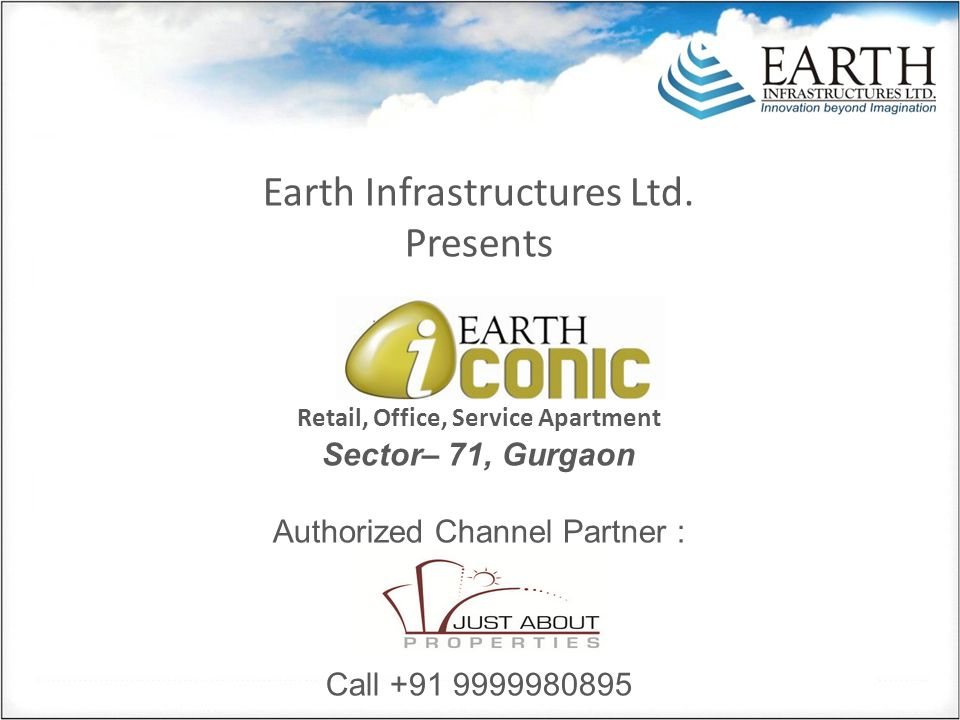 Earth Infrastructures Ltd. Presents Retail, Office, Service Apartment Sector– 71, Gurgaon Authorized Channel Partner : Call +91 9999980895