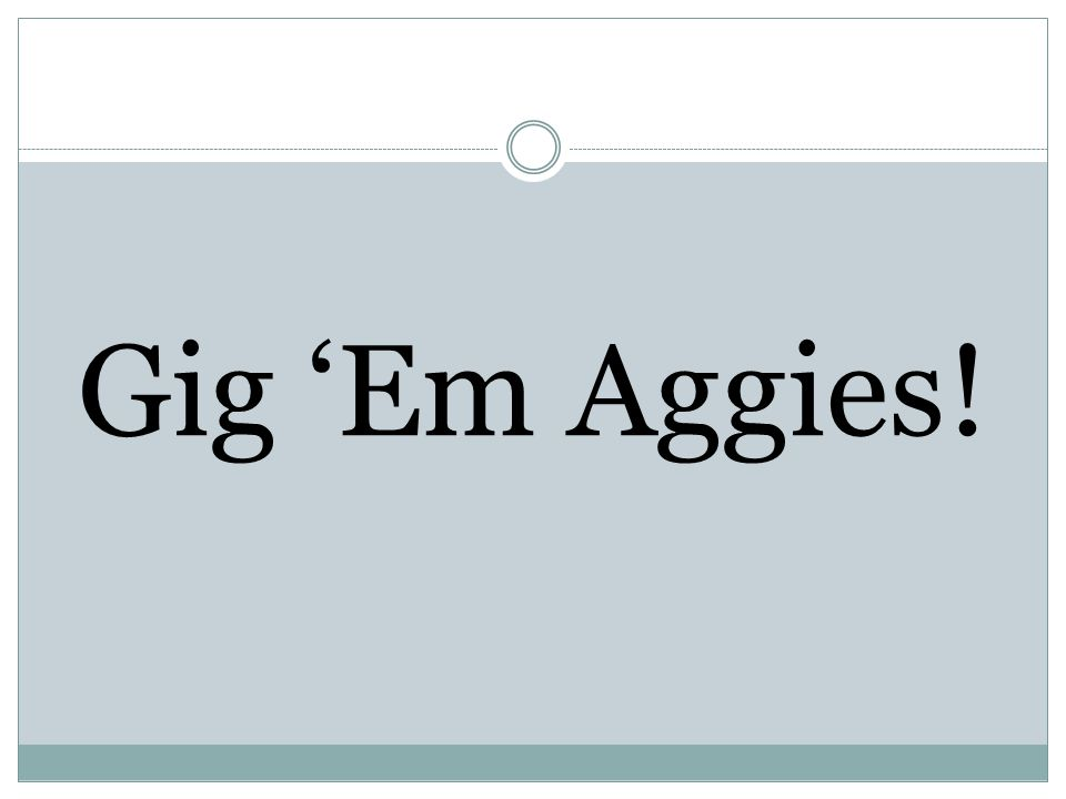Gig Em Aggies!